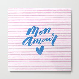 Mon Amour. My love in french. Handwritten unique lettering art. Metal Print