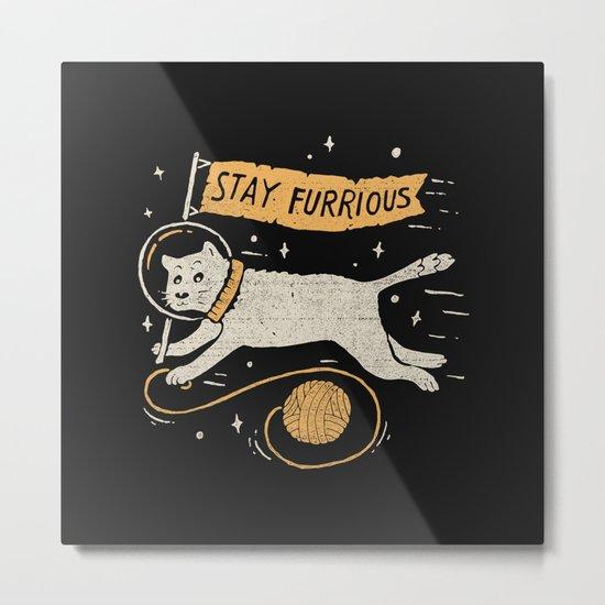Stay Furrious Metal Print