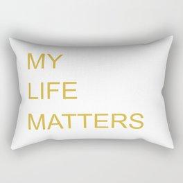 My Life Matters in gold Rectangular Pillow
