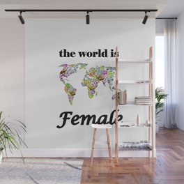 The world is female . Wall Mural