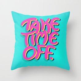 Take Time Off Deko-Kissen