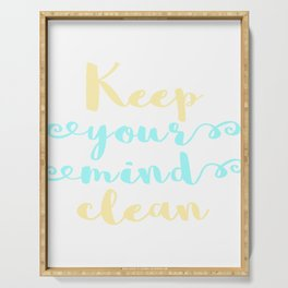 "Cleanse your mind. ""Keep Your Mind Clean"" T-shirt design for Clean Freak Cleaned People Serving Tray"