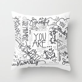 YOU ARE.. Throw Pillow