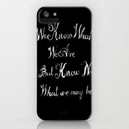 shakespeare quote black iPhone Case