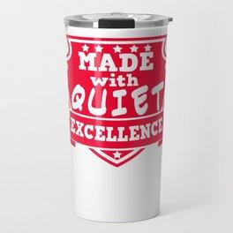 Empowerment Excellence Tshirt Design QUIET EXCELLENCCE Travel Mug