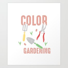 My Favorite Colour Is Gardening Lover Farming Art Print