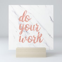 Do Your Work Rose Gold Marble Quote Mini Art Print