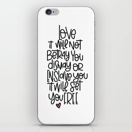love will not betray you iPhone Skin