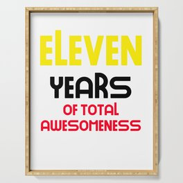 eleven years of total awesomeness cute birthday gift idea Serving Tray