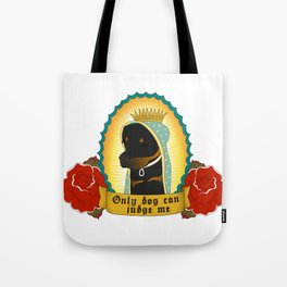 Only Dog Can Judge Me - Lola  Tote Bag