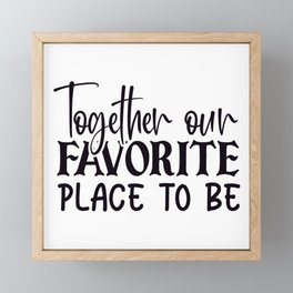 Together our favorite place to be Framed Mini Art Print