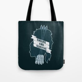 Endure and Survive Tote Bag