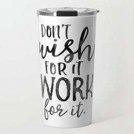 MOTIVATIONAL WALL DECOR, Don't Wish For It Work For It,Work Hard Stay Humble,Be Kinds,Office Sign,Of Travel Mug