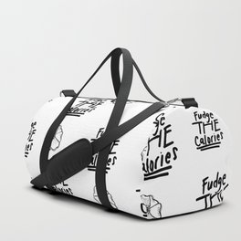 Fudge the Calories Quote Duffle Bag