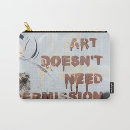 Art Doesn't Need Permission Carry-All Pouch