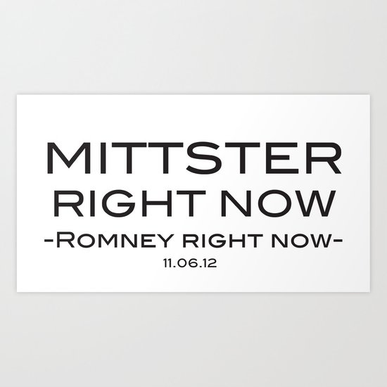 Mittster Right Now Art Print