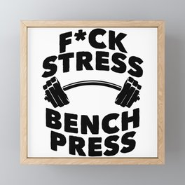 Gym Fck Stress Bench Press Gift Framed Mini Art Print