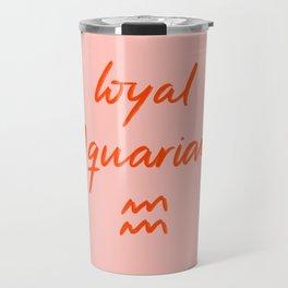 Loyal Aquarian Travel Mug