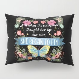 She Began To Fly Hand Lettered Floral Sign Pillow Sham