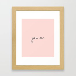 You Can Framed Art Print