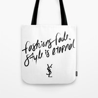 ysl Tote Bags featuring Style is Eternal by Megan Carty