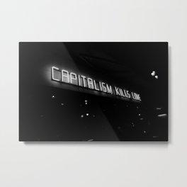 Capitalism Kills Love, Berlin Metal Print