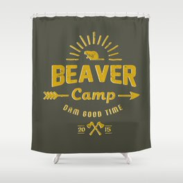 Beaver Camp: Dam Good Time Shower Curtain