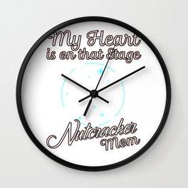 Nutcracker Mama ballet dancer ballerina gift Wall Clock