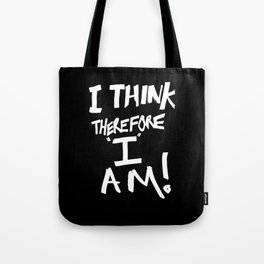 I think, therefore I am = Je pense donc je suis Tote Bag