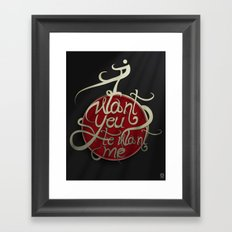I Want You to Want me Framed Art Print