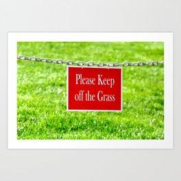 PLEASE KEEP OFF THE GRASS Art Print