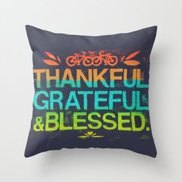 Thankful, Grateful & Blessed Throw Pillow