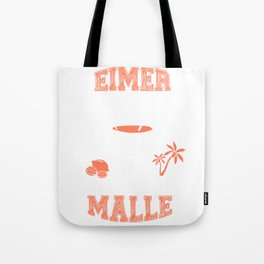 Buckets for Malle holidays Tote Bag