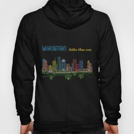 Houston Better Than Ever Circuit Hoody