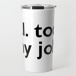 A.I. took my job. Travel Mug