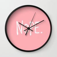 nope Wall Clocks featuring Nope. by NERVES.
