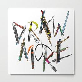 Draw More (Color) Metal Print