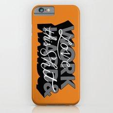Work Hard & Love This Shit iPhone 6s Slim Case
