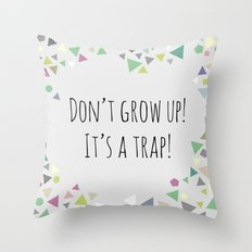 Don't grow up (colorful) Throw Pillow