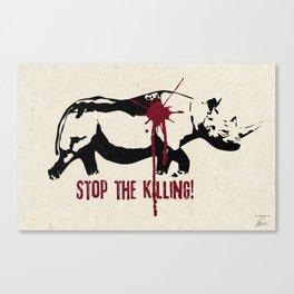 Stop the Killing! Canvas Print