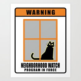 Neighborhood Watch Cat Art Print