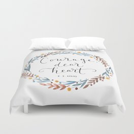 Courage Dear Heart Duvet Cover