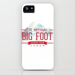 Big Foot Search Team iPhone Case