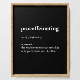 Procaffeinating black and white typography coffee shop home wall decor bedroom Serving Tray