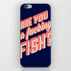 Are you a fucking fish? iPhone & iPod Skin