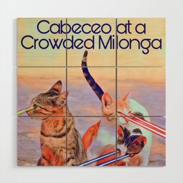 Cabeceo at a Crowded Milonga Wood Wall Art