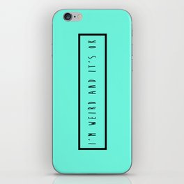 I'm Weird And It's Ok - 2 iPhone Skin
