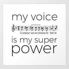My voice is my super power (mezzo soprano, white version) Art Print