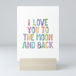 I Love You To The Moon and Back Watercolor Rainbow Design Inspirational Quote Typography Wall Decor Mini Art Print