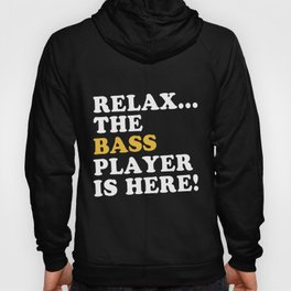 relax the bass player is here guitar Hoody